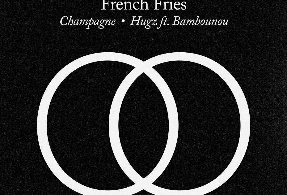 .: FRENCH FRIES - CHAMPAGNE / HUGZ * CLEKCLEKBOOM