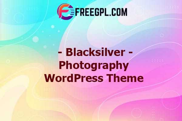 Blacksilver | Photography Theme for WordPress Nulled Download Free