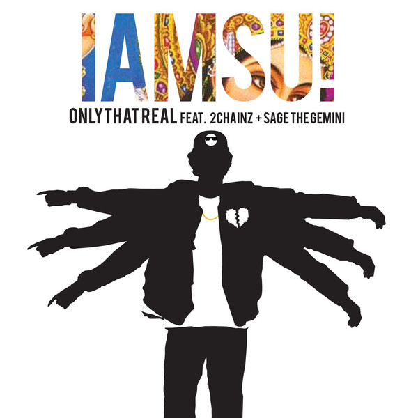 IamSu - Only That Real (feat. 2 Chainz & Sage the Gemini) - Single   Cover