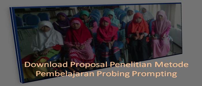 Download Proposal Penelitian Metode Pembelajaran Probing Prompting