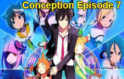 Conception Episode 7 Subtitle Indonesia