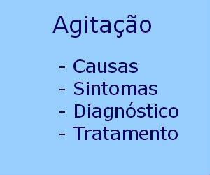 Agitação causas sintomas diagnóstico tratamento