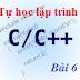 [Tự học lập trình C/C++] Bài 6: Cấu trúc lặp while