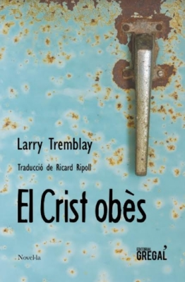 El Crist obès (Larry Tremblay)