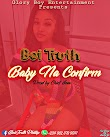 [Music] Biotruth - Baby Na Confirm