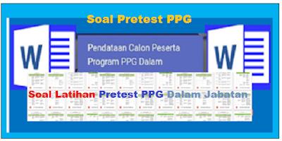 Soal Pretest PPG 2019 Pelaksanaan PPGJ Dalam Jabatan 2019 - 2022