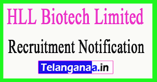 HLL Biotech Limited Recruitment Notification 2017