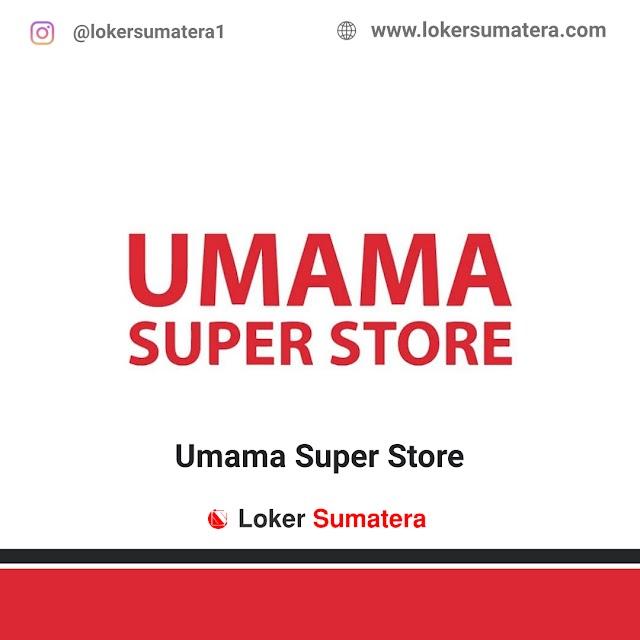Lowongan Kerja Pekanbaru, Umama Super Store Juli 2021