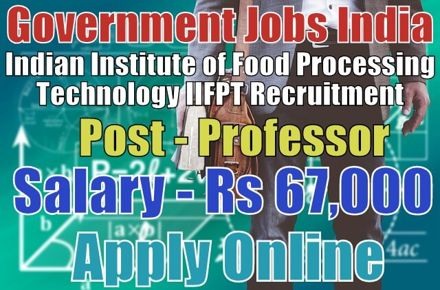 Indian Institute of Food Processing Technology IIFPT