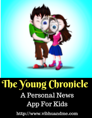 The Young Chronicle - A Personal News App For Kids - Vibhu & Me