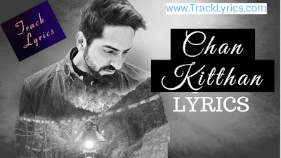 Chan-Kitthan-Song-Track-Lyrics-Sung-By-Ayushmann-Khurrana
