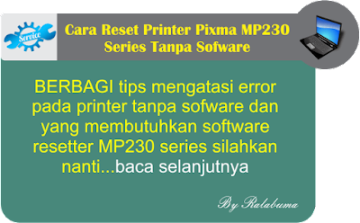 Cara Reset Printer Pixma MP230 Series Tanpa Sofware