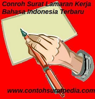 Contoh Surat Lamaran Kerja Bahasa Indonesia Terbaru 2017 Yang Benar Dan Tepat