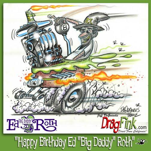 Drag Fink Happy Birthday Ed Big Daddy Roth