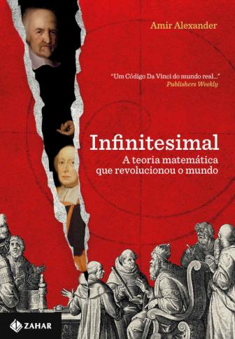 Infinitesimal: A teoria matemática que revolucionou o mundo