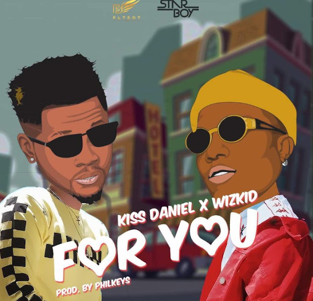 Kiss Daniel Ft. Wizkid – For You MP3, Video & Lyrics