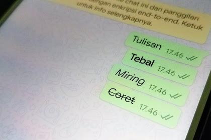 Cara Membuat Huruf Tebal, Miring, dan Coret di Whatsapp