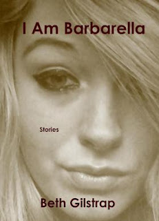 http://bethgilstrap.com/i-am-barbarella-stories/