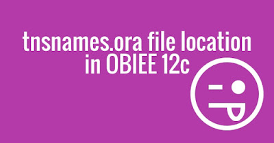 tnsnames.ora location in OBIEE 12c