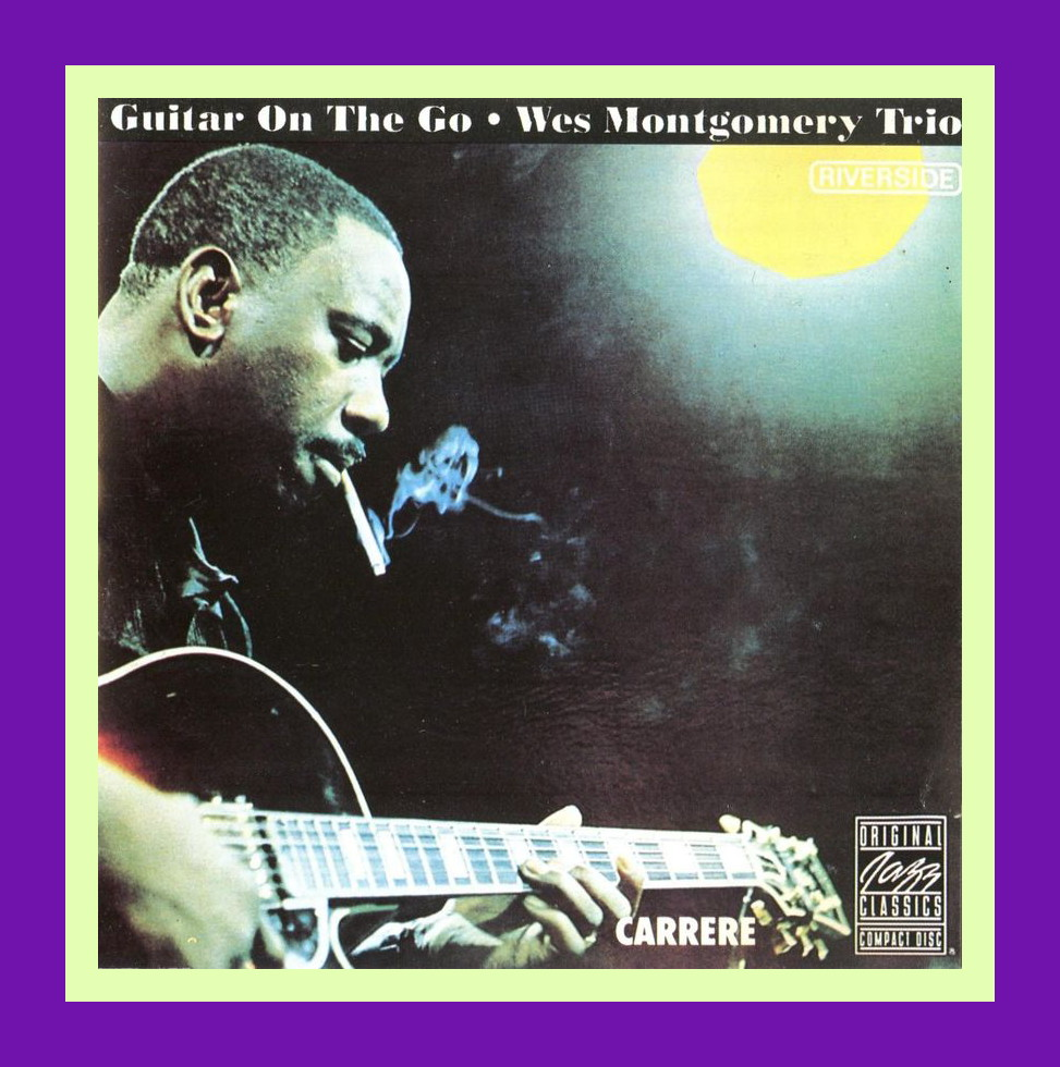 Jazz Profiles: Wes Montgomery - The Orrin Keepnews Essay