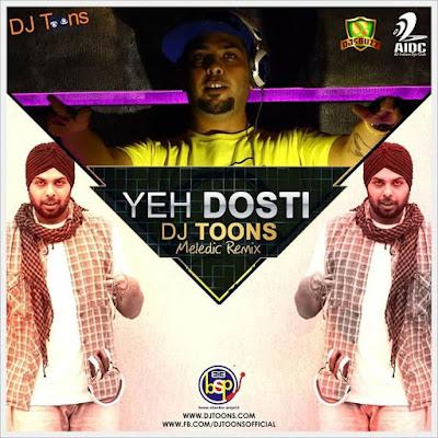 Yeh Dosti – DJ Toons (Meledic Remix)