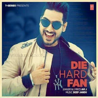 "DIE HARD FAN SONG: A single Punjabi song presented by Avi J. ""Die Hard Fan"" is sung by Avi J and Music is composed by Deep Jandu while lyrics is penned by Avi J."