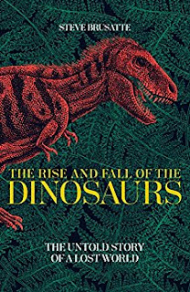 The Rise and Fall of the Dinosaurs Steve Brusatte
