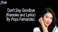 Don't Say Goodbye (Karaoke, Mp3, Minus One and Lyrics) By Pops Fernandez Free Download