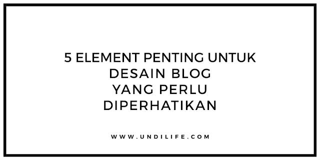 5 Element Penting Untuk Desain Blog