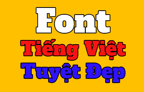 Font Tiếng Việt Tuyệt Đẹp
