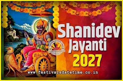 2027 Shani Jayanti Pooja Date and Time, 2027 Shani Jayanti Calendar