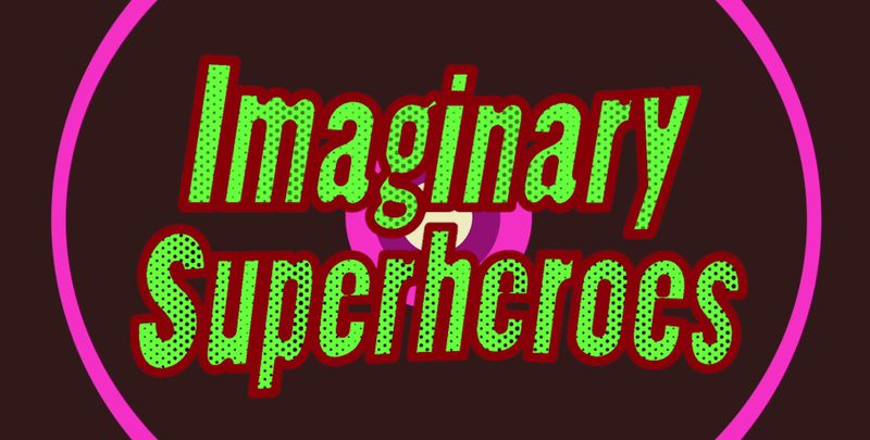 Imaginary Superheroes (Anijam)