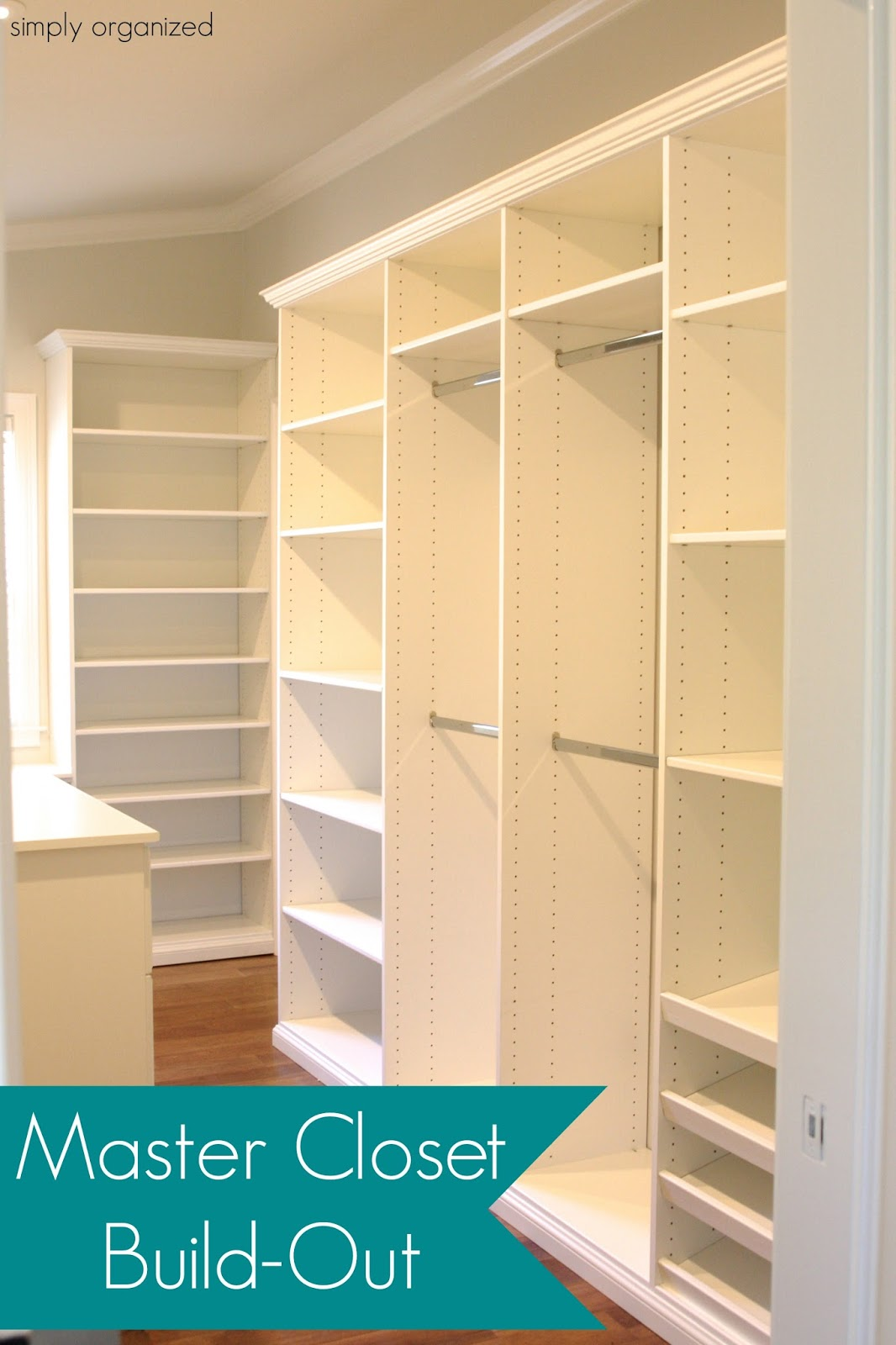 Master Closet Build Out Simply Organized