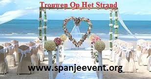 How To Plan A Perfect Trouwen Op Het Strand
