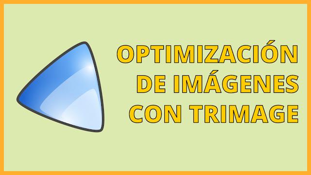 Optimización de Imágenes con Trimage