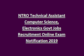 NTRO Technical Assistant Computer Science, Electronics Govt Jobs Recruitment Online Exam Notification 2019