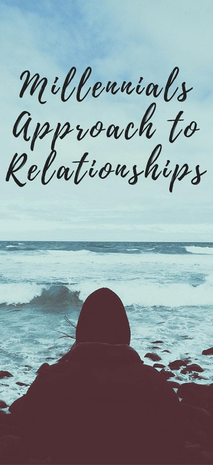 Millennials Approach to Relationships