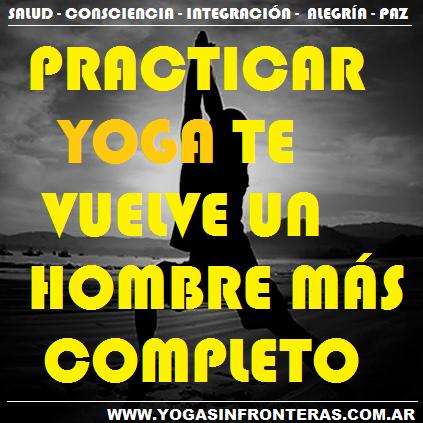 Practicar Yoga te vuelve un hombre más completo.