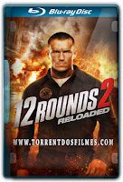 12 Rounds 2 (2013) Torrent – Dublado BluRay 720p | 1080p