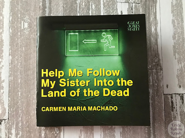 Short Story Review of Help Me Follow My Sister Into the Land of the Dead by Carmen Maria Machado