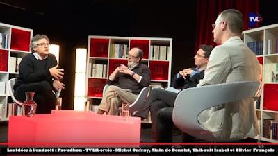 Sur Proudhon, avec Michel Onfray, Thibault Isabel et Olivier François