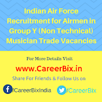 Indian Air Force Recruitment for Airmen in Group Y (Non Technical) Musician Trade Vacancies