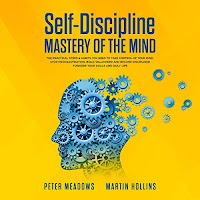 Self-Discipline: Mastery of the Mind: The Practical Steps & Habits You Need to Take Control of Your Mind, Stop Procrastination, Build Willpower and Become Disciplined Towards Your Goals and Daily Life audiobook cover. The silhouette of a head made from cogs begins to disintegrate, on a yellow background.