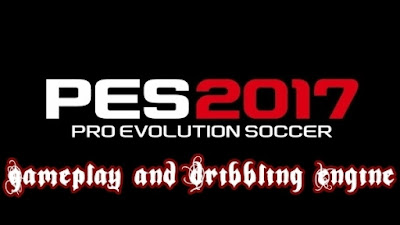 PES 2017 Gameplay and Dribbling Engine for PES 2016