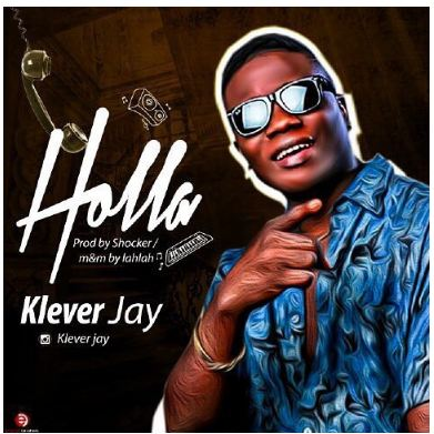 Klever Jay – Holla [Mp3 Music Download]
