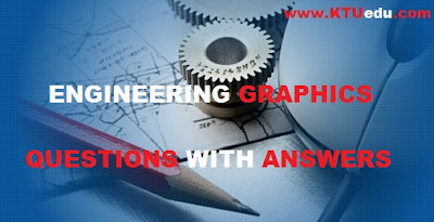 KTU B.TECH FIRST YEAR [BE 110] ENGINEERING GRAPHICS EXAMINATION, JANUARY 2017 QUESTIONS WITH SOLUTIONS