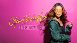 Citra Scholastika You Don't Have To Go Mp3