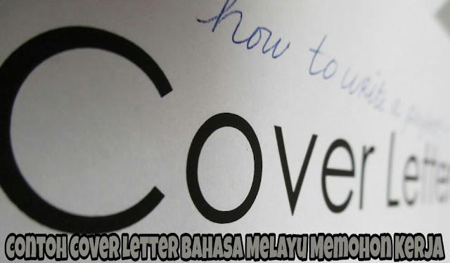 Contoh Cover Letter Bahasa Melayu Memohon Kerja
