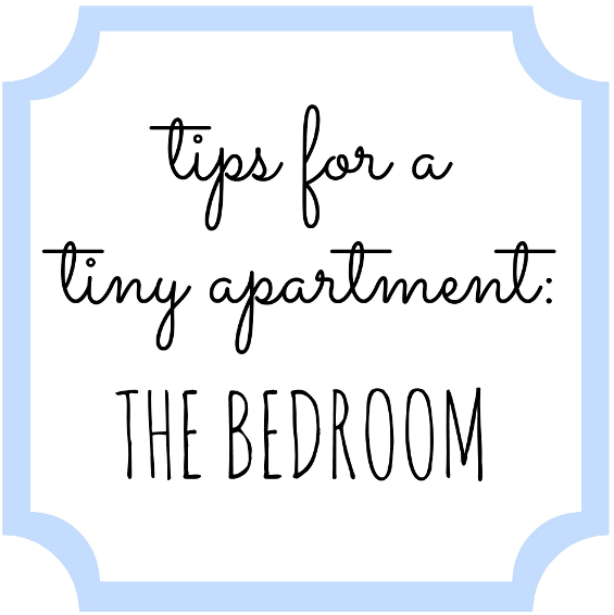 Tips for a Tiny Apartment: The Bedroom