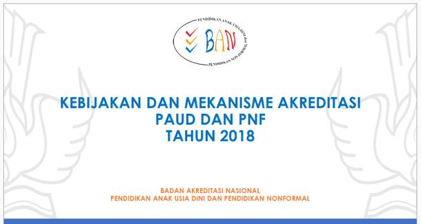 Kebijakan dan Mekanisme Akreditasi PAUD dan PNF Tahun 2018